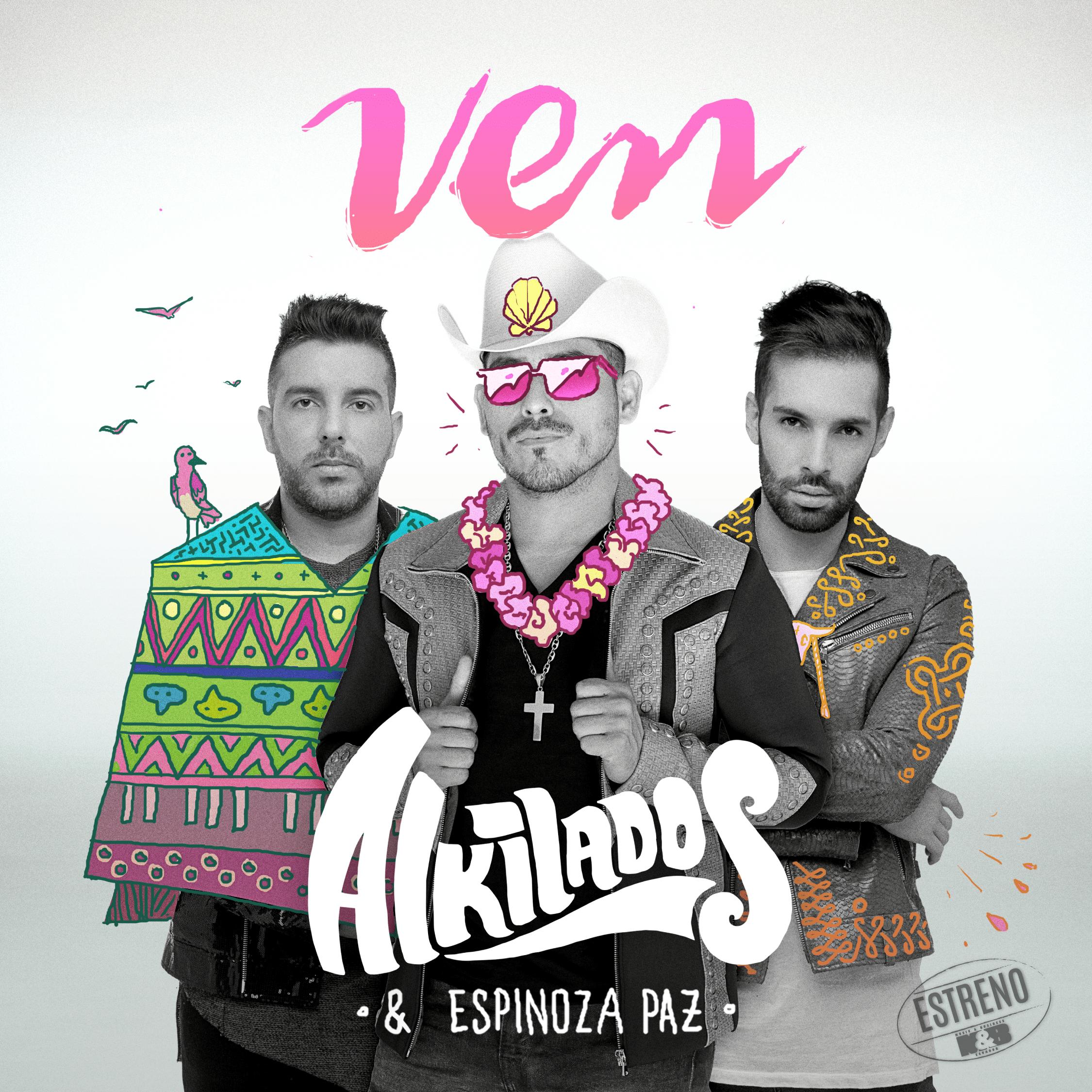Alkilados estrena Ven junto con Espinoza Paz