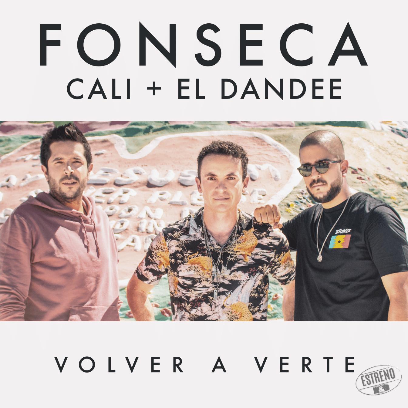 """""""VOLVER A VERTE"""" Fonseca feat Cali & El Dandee"""